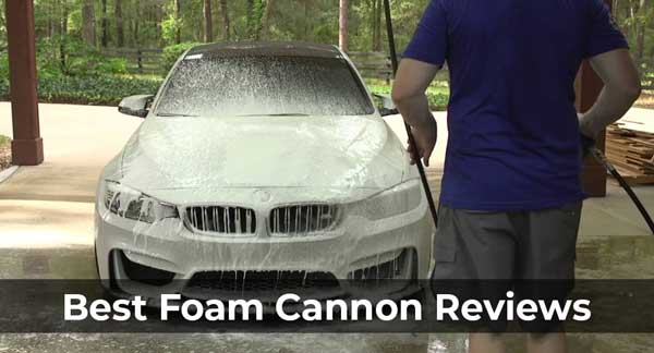 Best Foam Cannon Reviews