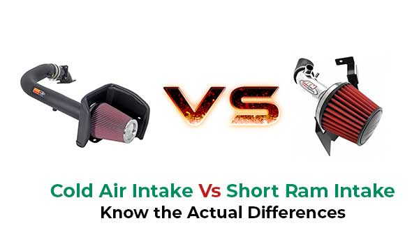 Cold Air Intake Vs Short Ram Intake