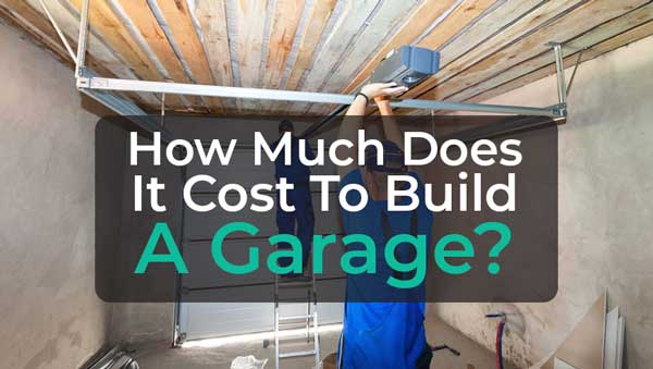 How much does it cost to build a garage for How much would a garage cost to build