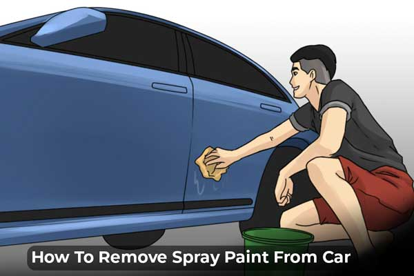 How To Remove Spray Paint From Car