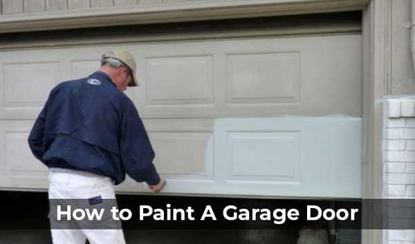 How to Paint A Garage Door in Few Simple Steps How To Paint Garage Door on best paint for garage door, paint my garage door, paint that looks like wood stain door, spray paint garage door, paint faux wood garage door,