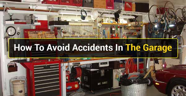 How To Avoid Accidents In The Garage