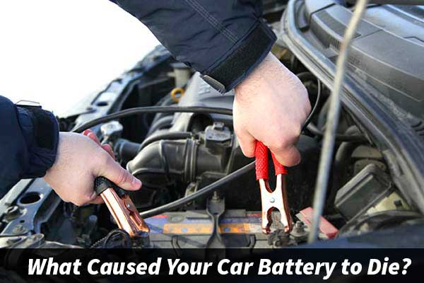 What Caused Your Car Battery to Die