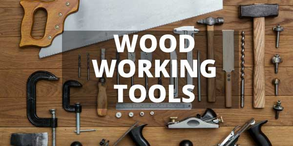 7 Woodworking Tools You Must Have A List From The Expert
