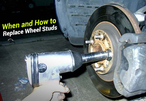 How to Replace Wheel Studs